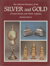 The collectors dictionary of the silver and gold of Great Britain and North America